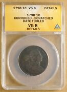 1798 Draped Bust Large Cent Anacs Vg 8 Details