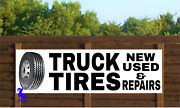 Truck Tires New Used And Repairs - Vinyl Banner - Rugged Many Sizes Made In Usa