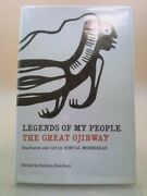 Legends Of My People The Great Ojibway. 1st Ed