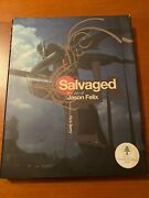 Rare Salvaged The Art Of Jason Felix Signed Autograph 2007 First Edition