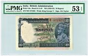 India 10 Rupees Nd 1928-35 Pick 16a Jhun3.8.1a-b Pmg About Unc. 53 Epq.