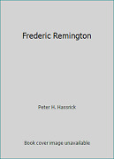 Frederic Remington By Peter H. Hassrick