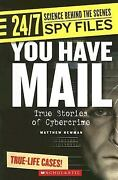You Have Mail True Stories Of Cybercrime [24/7 Science Behind The Scenes Spy