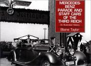 Mercedes-benz Parade And Staff Cars Of The Third Reich By Charles Taylor And...