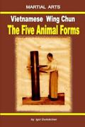 Vietnamese Wing Chun - The Five Animal Forms Like New Used Free Shipping In...
