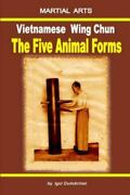Vietnamese Wing Chun - The Five Animal Forms Brand New Free Shipping In The Us