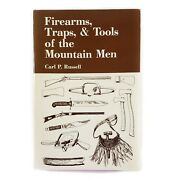 Firearms Traps And Tools Of The Mountain Men C. Russell Old West History