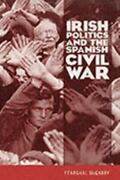 Ireland And The Spanish Civil War Mcgarry Feargal Good 2000-02-01
