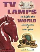 New Tv Lamps To Light The World Identification And Value Guide Collector Books