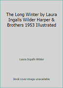 The Long Winter By Laura Ingalls Wilder Harper And Brothers 1953 Illustrated
