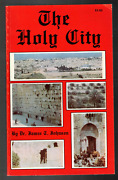 The Holy City A History Of Jerusalem Through The Ages By James T. Johnson