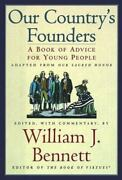 Our Countryand039s Founders A Book Of Advice For Young People By William J. Bennett
