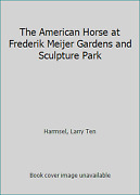 The American Horse At Frederik Meijer Gardens And Sculpture Park