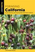 Foraging California Finding Identifying And Preparing Edible Wild Foods In Ca