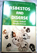 Asbestos And Disease By Irving Selikoff Mesothelioma Asbestosis Lung Cancer 1978