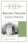 Historical Dictionary Of British Theatre Early Period Hardcover By Grantle...