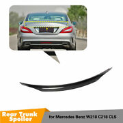 Carbon Rear Spoiler Wing For Benz W218 Cls350 Cls400 Cls550 Cls63 Amg 12-17