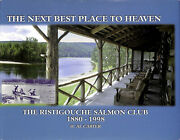 The Next Best Place To Heaven The Ristigouche Salmon Club 1880-1998 Carter H.