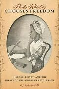Phillis Wheatley Chooses Freedom History, Poetry, And The Ideals Of The Ame...