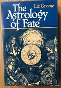 The Astrology Of Fate By Liz Greene Very Good Paperback 1995 Reprint