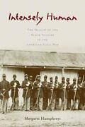 Intensely Human The Health Of The Black Soldier In The American Civil War ...