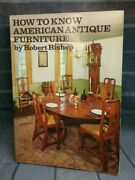 How To Know American Antique Furniture By Robert Bishop