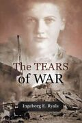 Tears Of War Hardcover By Ryals Ingeborg E. Like New Used Free Shipping I...