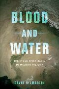 Blood And Water The Indus River Basin In Modern History Hardcover By Gilma...