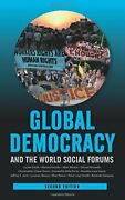 Global Democracy And The World Social Forums International ... By Smith Jackie