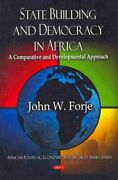 State Building And Democracy In Africa A Comparative And Developmental Appr...
