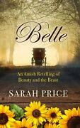 Belle An Amish Retelling Of Beauty And The Beast An Amish Fairytale