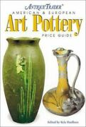 Antique Trader American And European Art Pottery Price Guide