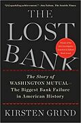 The Lost Bank The Story Of Washington Mutual-biggest By Kirsten Grind Paperback