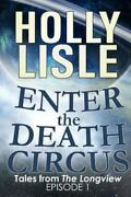 Enter The Death Circus By Holly Lisle