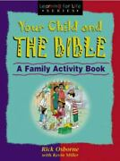 Your Child And The Bible A Family Activity Book By Kevin Miller Rick Osborne