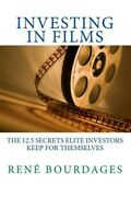 Investing In Films The 12.5 Secrets Elite Investors Keep For Themselves A S...