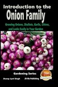 Introduction To The Onion Family Growing Onions Shallots Garlic Chives ...
