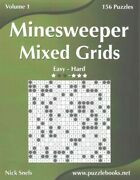 Minesweeper Mixed Grids Easy To Hard 156 Puzzles Paperback By Snels Nick...
