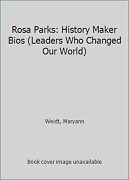 Rosa Parks History Maker Bios Leaders Who Changed Our World By Weidt, Maryann