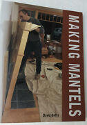 Making Mantels By David Getts 1st Edition Excellent Condition Fire Place Mantel