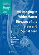 Mr Imaging In White Matter Diseases Of The Brain And Spinal Cord Hardcover B...