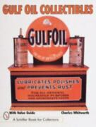 Gulf Oil Collectibles [schiffer Book For Collectors]
