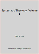 Systematic Theology, Volume I By Tillich, Paul