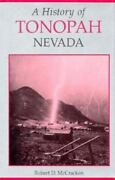 A History Of Tonopah Nevada The Greatest The Richest And The Best Mining Cam