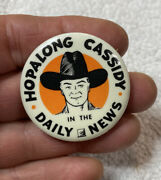 1950 Hopalong Cassidy In The Daily News / Pin Pinback Button 1 3/4 William Boyd