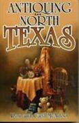 Antiquing In North Texas A Guide To Antique Shops, Malls And Flea Markets