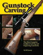 Gunstock Carving A Step-by-step Guide To Engraving Rifles And Shotguns