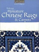 Making Miniature Chinese Rugs And Carpets By Carol Phillipson