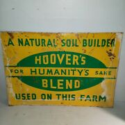 Vintage Hoover's Blend A Natural Soil Builder Used On This Farm Metal Sign