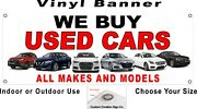 We Buy Used Cars All Makes And Models Vinyl Banner Sign, Choice Of Sizes